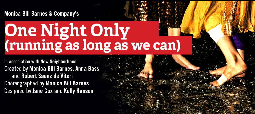 """Monica Bill Barnes & Company's """"One Night Only (running as long as we can)"""""""